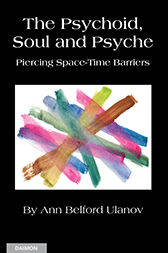 The Psychoid, Soul and Psyche: Piercing Space-Time Barriers
